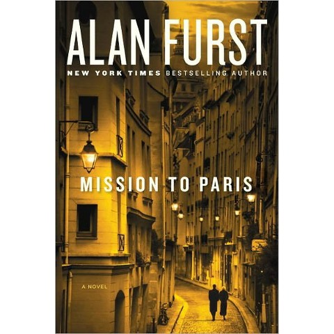 Mission to Paris by Alan Furst (Hardcover)