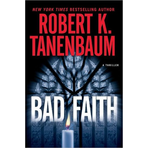 Bad Faith by Robert K. Tanenbaum (Hardcover)