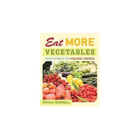 Eat More Vegetables (Hardcover)