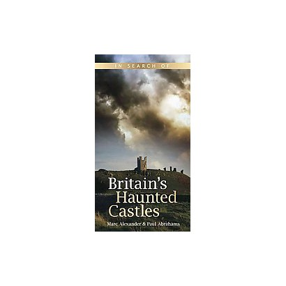 In Search of Britain's Haunted Castles (Paperback)