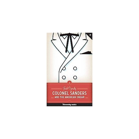 Colonel Sanders and the American Dream (Hardcover)