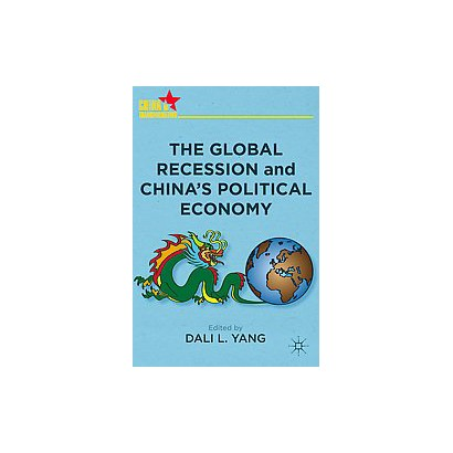 The Global Recession and China's Political Economy (Hardcover)