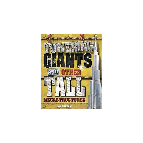 Towering Giants and Other Tall Megastructures (Hardcover)