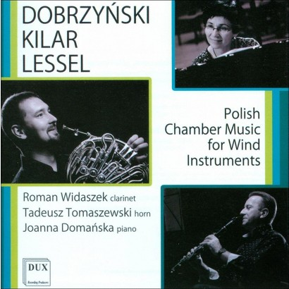 Dobrzynski, Kilar, Lessel: Polish Chamber Music for Wind Instruments