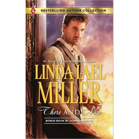 There and Now (Harlequin Bestselling Author Series) by Linda Lael Miller (Paperback)