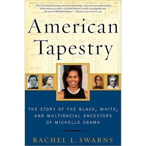 American Tapestry: The Story of the Black, White, and Multiracial Ancestors of Michelle Obama (Hardcover)