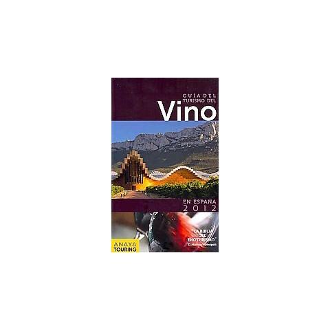 Guia del turismo del vino en Espana 2012 / Wine tourism Guide in Spain 2012 (Paperback)