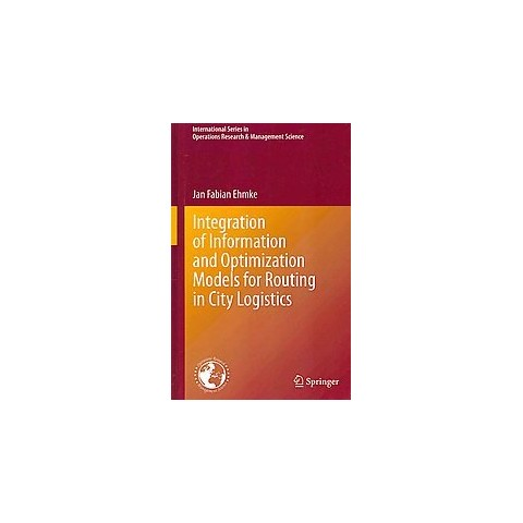 Integration of Information and Optimization Models for Routing in City Logistics (Hardcover)