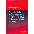 Cognitive Radio and Its Application for Next Generation Cellular and Wireless Networks (Hardcover)