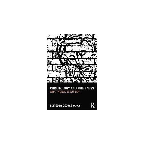 Christology and Whiteness (Paperback)