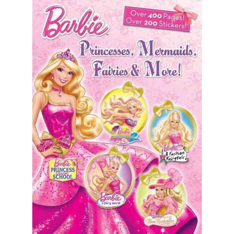 Barbies: Princesses, Mermaids, Fairies & More! (Paperback)