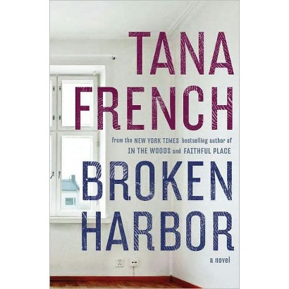 Broken Harbor by Tana French (Hardcover)