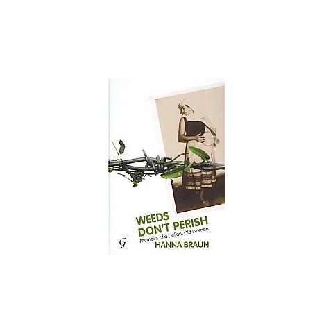 Weeds Don't Perish (Hardcover)