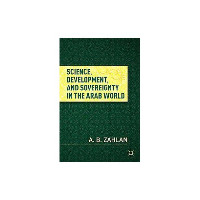 Science, Development, and Sovereignty in the Arab World (Hardcover)