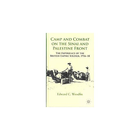 Camp and Combat on the Sinai and Palestine Front (Hardcover)