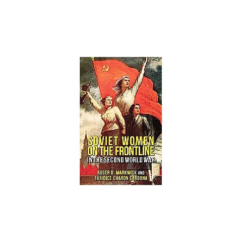 Soviet Women on the Frontline in the Second World War (Hardcover)