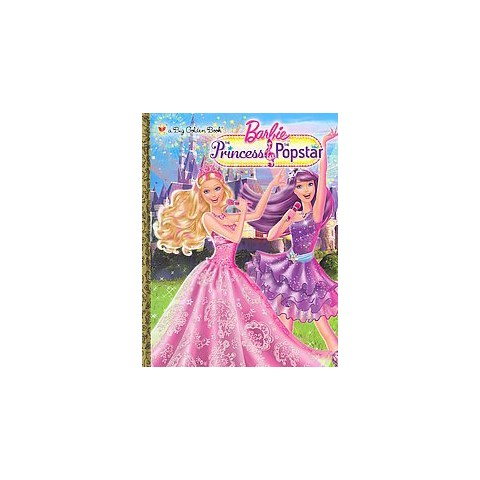 Barbie the Princess & the Popstar (Hardcover)