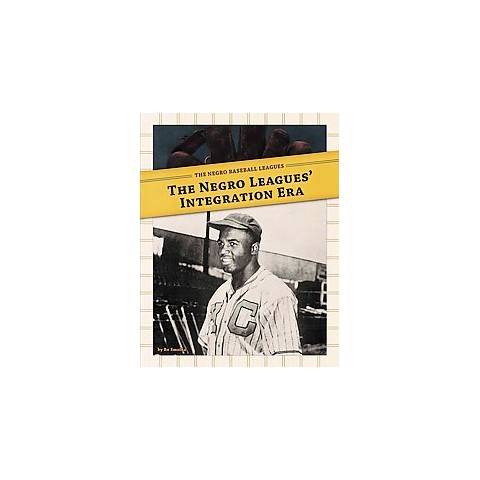 The Negro Leagues' Integration Era (Hardcover)