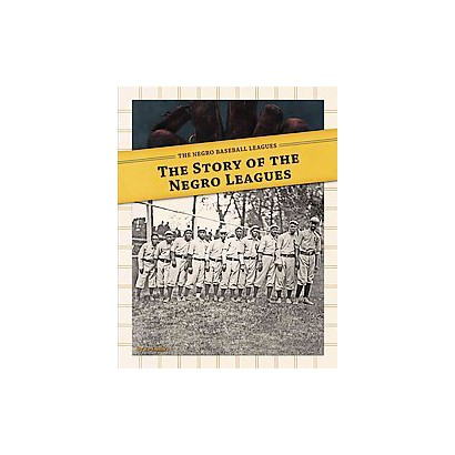 The Story of the Negro Leagues (Hardcover)