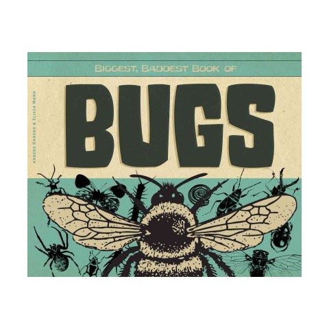 Biggest, Baddest Book of Bugs (Library) (Anders Hanson)