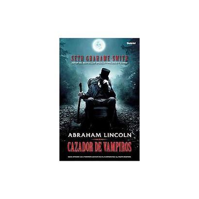 Abraham Lincoln Cazador de vampiros / Abraham Lincoln Vampire Hunter (Translation) (Paperback)