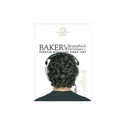 Baker's Biographical Dictionary of Popular Musicians Since 1990 (Hardcover)