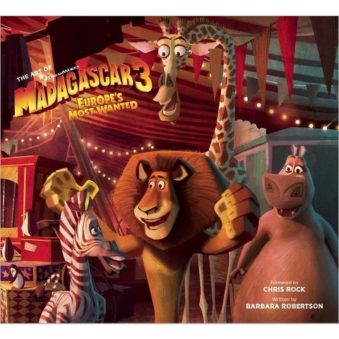 The Art of Madagascar 3 by Barbara Robertson & Chris Rock (Foreword by)(Hardcover)