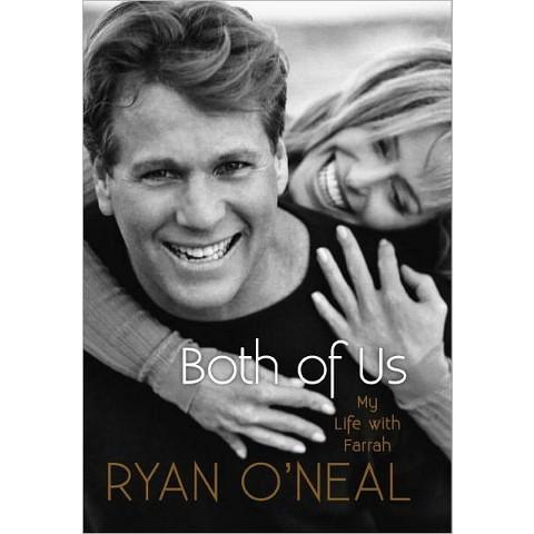 Both of Us: My Life with Farrah by Ryan O'Neal & Jodee Blanco & Kent Carroll (Hardcover)