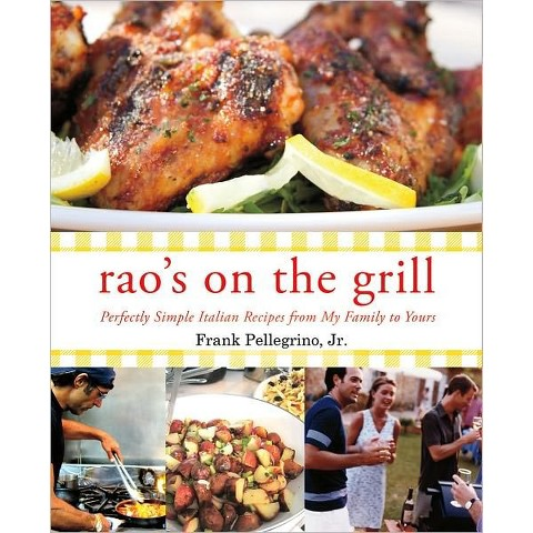 Rao's On the Grill: Perfectly Simple Italian Recipes from My Family to Yours  <BR/> (Hardcover)