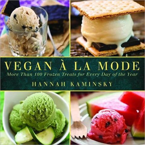 Vegan a la Mode: More Than 100 Frozen Treats for Every Day of the Year (Hardcover)