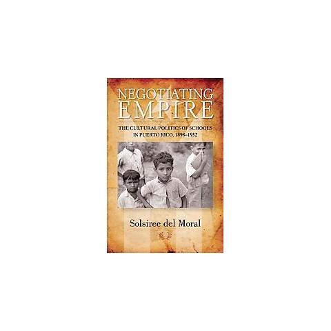Negotiating Empire (Paperback)