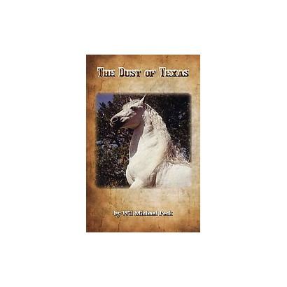 The Dust of Texas (Reprint) (Paperback)
