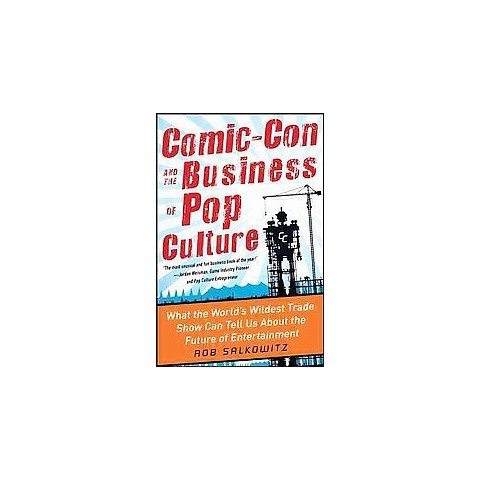 Comic-Con and the Business of Pop Culture (Hardcover)