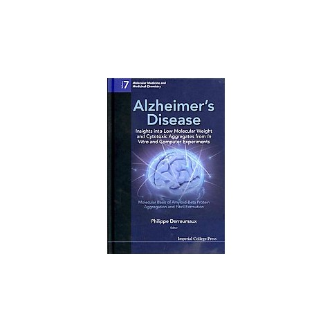 Alzheimer's Disease: Insights into Low Molecular Weight and Cytotoxic Aggregates from in Vitro and