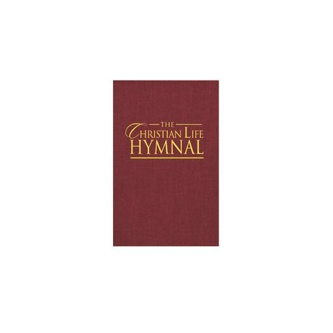 The Christian Life Hymnal (Hardcover)