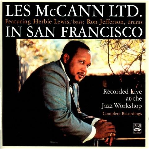 Les McCann Ltd. in San Francisco: Recorded Live at the Jazz Workshop - Complete Recordi