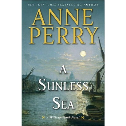 A Sunless Sea: A William Monk Novel by Anne Perry (Hardcover)