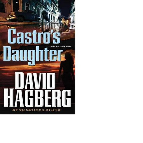 Castro's Daughter by David Hagberg (Hardcover)