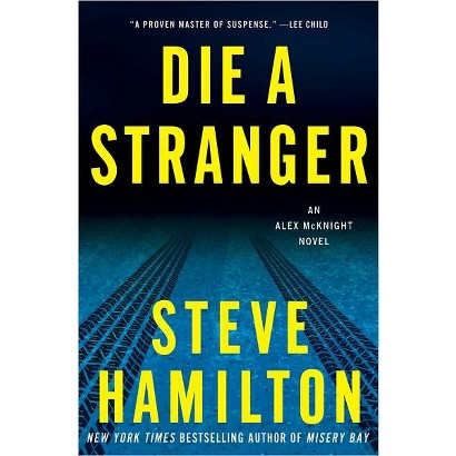 Die a Stranger (Alex McKnight Series #9) by Steve Hamilton (Hardcover)