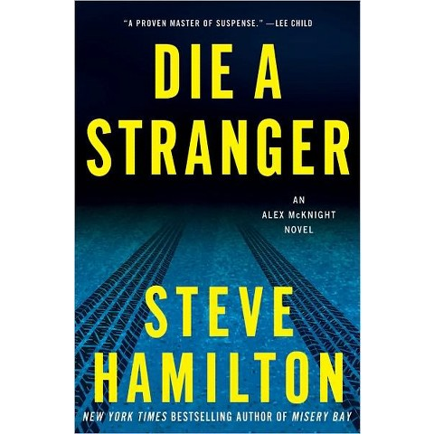 Die a Stranger (Alex McKnight Series #9) by Steve Hamilton (Hardcover)