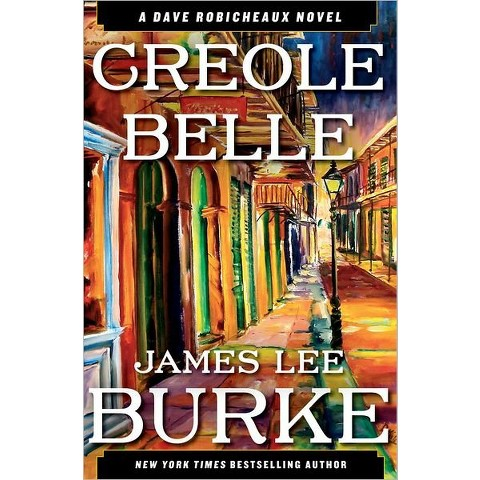 Creole Belle (Dave Robicheaux Series #19) by James Lee Burke (Hardcover)