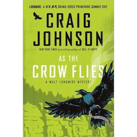 As the Crow Flies (Walt Longmire Series #8) by Craig Johnson (Hardcover)
