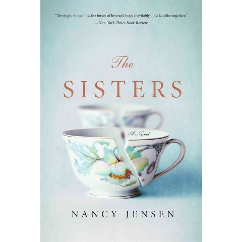 The Sisters: A Novel by Nancy Jensen (Paperback)