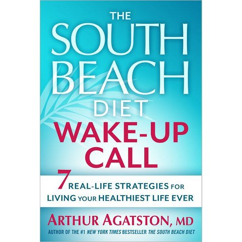 The South Beach Wake-Up Call: Why America Is Still Getting Fatter and Sicker (Paperback)