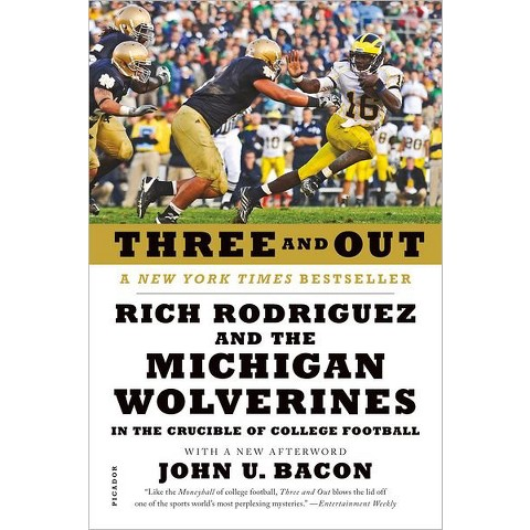 Three and Out: Rich Rodriguez and the Michigan Wolverines in the Crucible of College Football (Paperback)