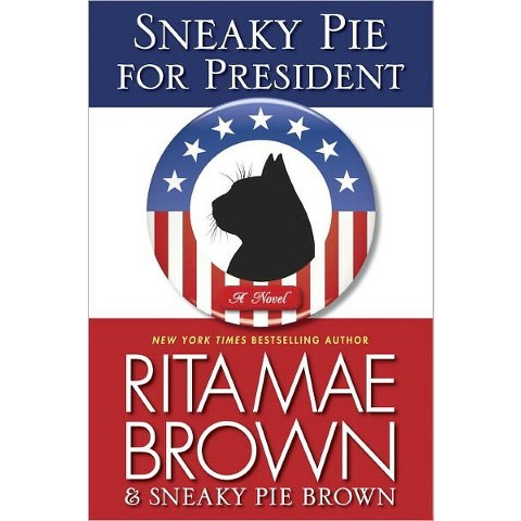 Sneaky Pie for President by Rita Mae Brown (Hardcover)