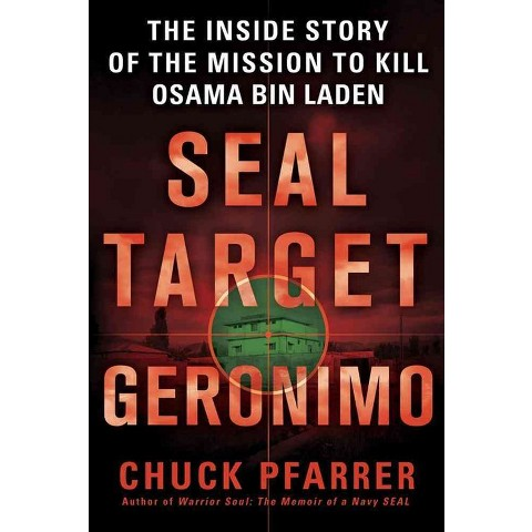 SEAL Target Geronimo: The Inside Story of the Mission to Kill Osama bin Laden (Paperback)