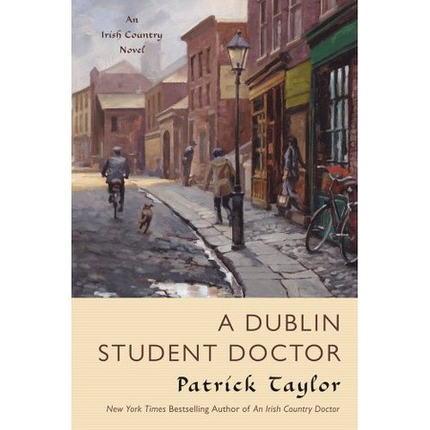 A Dublin Student Doctor: An Irish Country Novel by Patrick Taylor (Paperback)