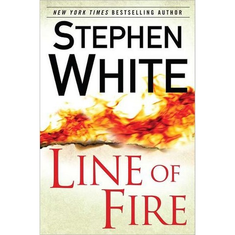 Line of Fire by Stephen White (Hardcover)