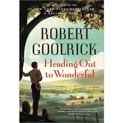Heading Out to Wonderful by Robert Goolrick (Hardcover)